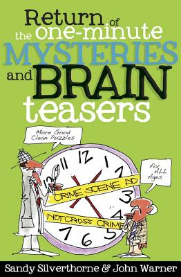 Return of the One-Minute Mysteries and Brain Teasers - Silverthorne, Sandy, and Warner, John
