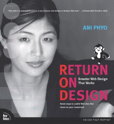 Return on Design: Smarter Web Design That Works - Phyo, Ani