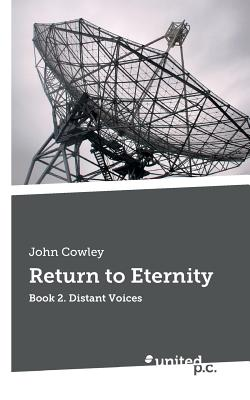 Return to Eternity: Distant Voices Book 2 - Cowley, John