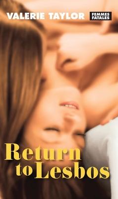 Return to Lesbos - Taylor, Valerie