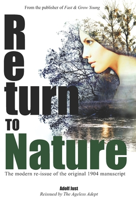 Return to Nature: The Modern Re-Issue of the Original 1904 Manuscript - Just, Adolf