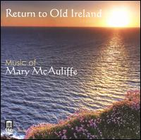 Return to Old Ireland: Music of Mary McAuliffe - Andrea Priester Houde (viola); Cynthia Babin Anderson (oboe); Donald George (tenor); Lee Blair; Lucy Mauro (piano);...