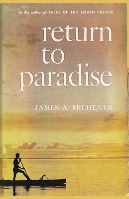 Return to Paradise - Michener, James a, and Sloan, Sam (Introduction by)