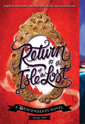 Return to the Isle of the Lost: A Descendants Novel - de la Cruz, Melissa