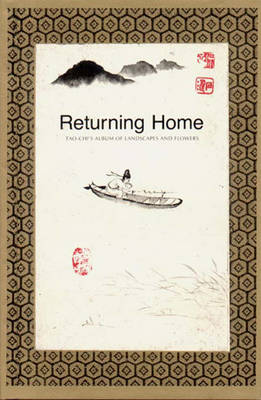 Returning Home: Tao-Chi's Album of Landscapes and Flowers - Fong, Wen