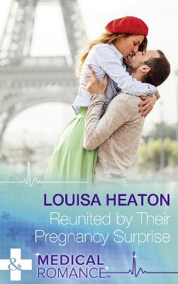Reunited By Their Pregnancy Surprise - Heaton, Louisa
