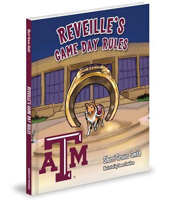 Reveille's Game Day Rules - Smith, Sherri Graves