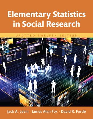 Revel for Elementary Statistics in Social Research Updated -- Access Card - Levin, Jack, Dr., and Fox, James A, and Forde, David