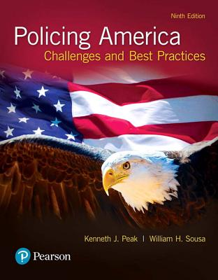 Revel for Policing America: Challenges and Best Practices -- Access Card - Peak, Kenneth