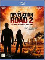 Revelation Road 2: The Sea of Glass and Fire [Blu-ray]