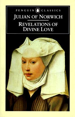 Revelations of Divine Love - Julian of Norwich, and Spearing, Elizabeth (Translated by), and Spearing, A C (Introduction by)