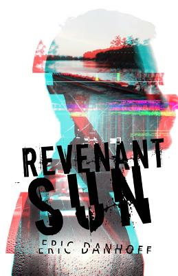 Revenant Sun - Danhoff, Eric