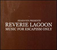 Reverie Lagoon: Music for Escapism Only - Seahaven