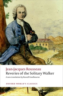 Reveries of the Solitary Walker - Rousseau, Jean-Jacques, and Goulbourne, Russell (Translated by)