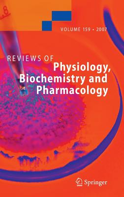 Reviews of Physiology, Biochemistry and Pharmacology, Volume 159 - Amara, S G (Editor), and Bamberg, E (Editor), and Fleischmann, B (Editor)