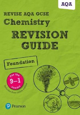 Revise AQA GCSE Chemistry Foundation Revision Guide: (with free online edition) - Grinsell, Mark
