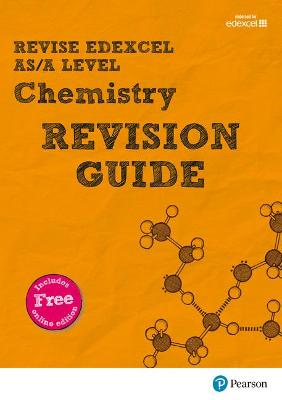 REVISE Edexcel AS/A Level Chemistry Revision Guide (with online edition): for the 2015 qualifications - Saunders, Nigel