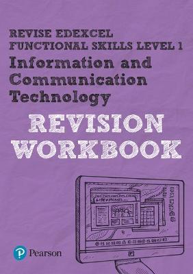 Revise Edexcel Functional Skills ICT Level 1 Workbook - Dunn, Luke