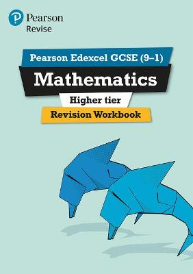 Revise Edexcel GCSE (9-1) Mathematics Higher Revision Workbook: for the 9-1 qualifications - Marwaha, Navtej