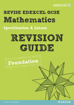 Revise Edexcel GCSE Mathematics Edexcel Spec A Found Revision Guide - Pledger, Keith (Editor), and Cumming, Graham (Editor), and Smith, Harry