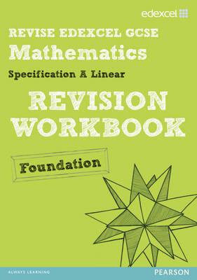 Revise Edexcel GCSE Mathematics Edexcel Spec A Found Revision Workbook - Pledger, Keith (Editor), and Cumming, Graham (Editor), and Burns, Gwenllian