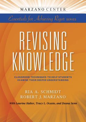 Revising Knowledge - Schmidt, Ria a, and Marzano, Robert J