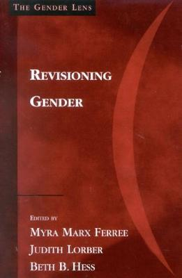 Revisioning Gender - Ferree, Myra Marx (Editor), and Lorber, Judith, Professor (Editor), and Hess, Beth B (Editor)