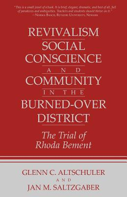 Revivalism, Social Conscience, and Community in the Burned-Over District: January 4, 1782-December 29, 1785 - Altschuler, Glenn C, and Saltzgaber, Jan M
