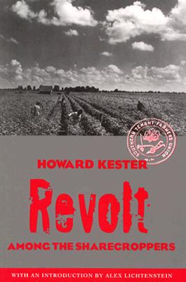 Revolt Among the Sharecroppers - Kester, Howard, and Lichtenstein, Alex (Contributions by)