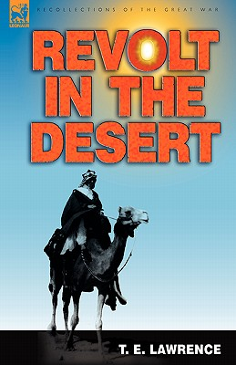 Revolt in the Desert - Lawrence, T E
