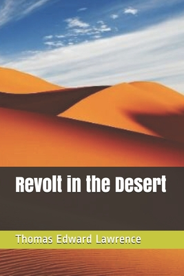 Revolt in the Desert - Lawrence, Thomas Edward