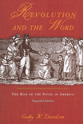 Revolution and the Word: The Rise of the Novel in America - Davidson, Cathy