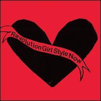 Revolution Girl Style Now - Bikini Kill