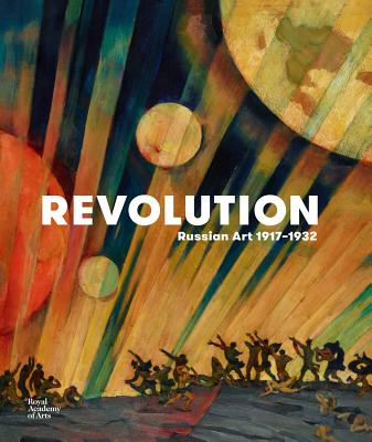 Revolution: Russian Art 1917-1932 - Murray, Natalia, and Bowlt, John E. (Contributions by), and Misler, Nicoletta (Contributions by)