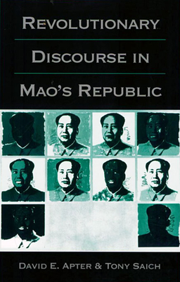 Revolutionary Discourse in Mao's Republic - Apter, David E