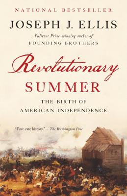 Revolutionary Summer: The Birth of American Independence - Ellis, Joseph J.