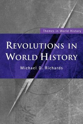 Revolutions in World History - Richards, Michael D
