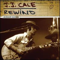 Rewind: The Unreleased Recordings [Borders Exclusive] - J.J. Cale