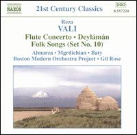 Reza Vali: Flute Concerto; Deylámân; Folk Songs (Set No. 10) - Alberto Almarza (flute); George Mgodichian (oud); Janna Baty (soprano); Boston Modern Orchestra Project; Gil Rose (conductor)