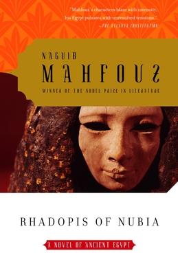 Rhadopis of Nubia: A Novel of Ancient Egypt - Mahfouz, Naguib