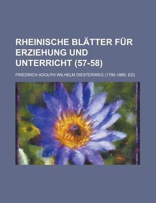 Rheinische Blatter Fur Erziehung Und Unterricht (7-8 ) - United States Congress House, States Congress House, and Diesterweg, Friedrich Adolph