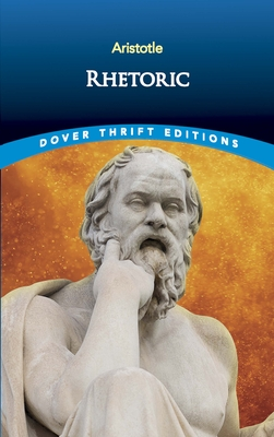 Rhetoric - Aristotle, and Roberts, W Rhys (Translated by)