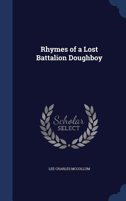 Rhymes of a Lost Battalion Doughboy - McCollum, Lee Charles