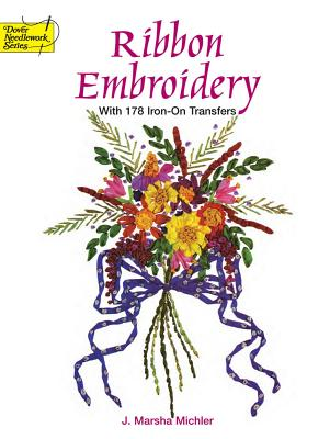 Ribbon Embroidery with 178 Iron-On Transfers - Michler, J Marsha