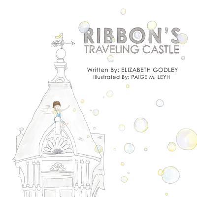 Ribbon's Traveling Castle - Godley, Elizabeth