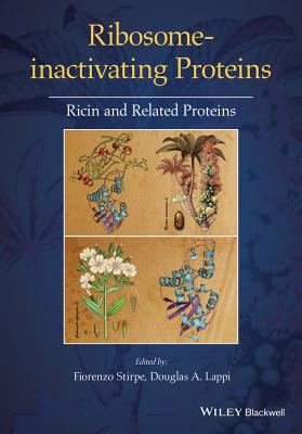 Ribosome-Inactivating Proteins: Ricin and Related Proteins - Stirpe, Fiorenzo (Editor), and Lappi, Douglas (Editor)