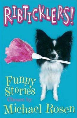 Ribticklers!: Funny Stories - Rosen, Michael