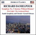 Richard Danielpour: Symphony No. 3 'Journey Without Distance'; First Light; The Awakened Heart