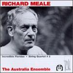 Richard Meale: Incredible Floridas; String Quartet No. 2