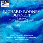 Richard Rodney Bennett: Diversions; Concerto for Violin and Orchestra; Symphony No.3